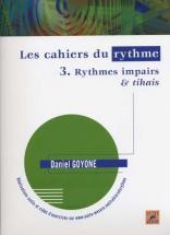 Goyone Daniel - Les Cahiers Du Rythme Vol.3 Rythmes Impairs Et Tihais
