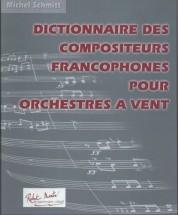 Schmitt M. - Dictionnaire Des Compositeurs Francophones