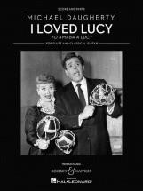 Daugherty M. - I Loved Lucy - Musique De Chambre