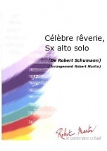 Schumann R. - Martin R. - Clbre Rverie, Saxophone Alto Solo