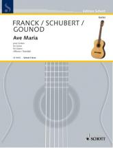 Franck Cesar / Gounod Charles / Schubert Franz - Ave Maria - Guitar