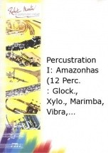 Courtioux J. - Percustration I : Amazonhas (12 Percussions : Glock., Xylophone, Marimba, Vibraphone,