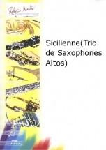 Schumann R. - Chebrou M. - Sicilienne (trio De Saxophones Altos)