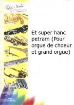 Cadee J.l. - Et Super Hanc Petram (pour Orgue De Choeur Et Grand Orgue)