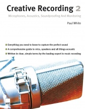 Creative Recording 2 Microphones, Acoustics, Soundproofing And Monito -