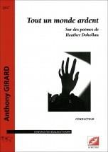 Girard A. - Tout Un Monde Ardent. Sur Des Poèmes De Heather Dohollau - Choeur