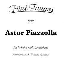 Piazzolla A. - Fünf Tangos - Violine Und Kontrabass