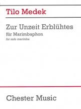 Tilo Medek Zur Unzeit Erbluhtes - Marimba
