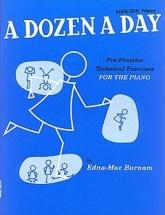 Edna-mae Burnam - A Dozen A Day - Pre-practice Technical Exercises For The Piano [book 1 Primary] -