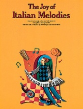 The Joy Of Italian Melodies - Piano Solo