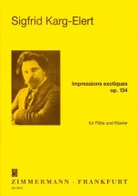 Karg-elert Sigfrid - Impressions Exotiques Op.134 - Flute and Piano