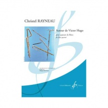 Rayneau Christel - Autour De Victor Hugo - 4 Flutes