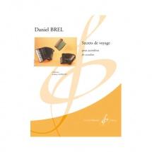 Brel Daniel - Secrets De Voyage - Accordeon Seul