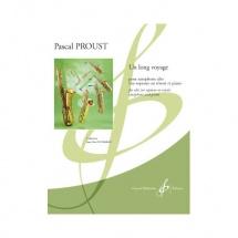 Proust Pascal - Un Long Voyage - Saxophone Et Piano