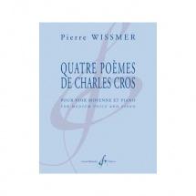 Wissmer Pierre - Quatre Poemes De Charles Cros - Melodies Chant Et Piano