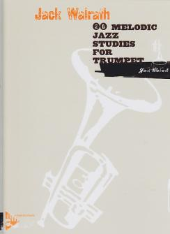 Walrath Jack - 20 Melodic Jazz Studies - Trumpet