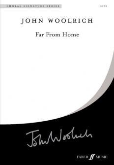 Woolrich John Far From Home Satb Unaccompanied