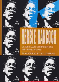 Hancock Herbie - Classic Jazz Compositions And Piano Solos Transcribed By Bill Dobbins