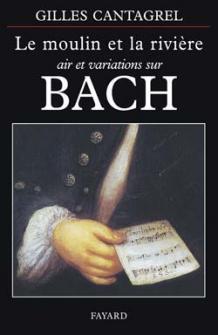 Cantagrel G. - Le Moulin Et La Riviere, Air Et Variations Sur Bach