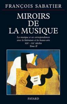 Sabatier François - Miroirs De La Musique - Tome 2