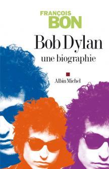Bon Francois - Bob Dylan Une Biographie