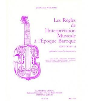 Veilhan J.c. - Les Règles De L'interprétation Musicale A L'époque Baroque
