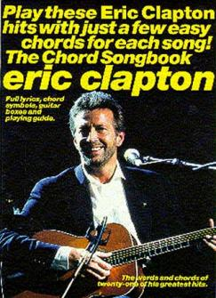 Clapton Eric : The Complete Chord Songbook  21 Titres