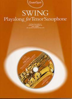 Guest Spot Avec Cd : Swing Pour Sax Tenor