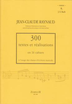 Raynaud J.c. - 300 Textes Et Realisations Cahier 6 - Textes
