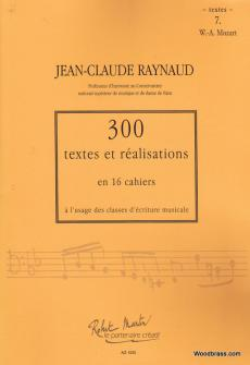 Raynaud J.c. - 300 Textes Et Realisations Cahier 7 - Textes