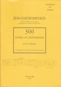 Raynaud J.c. - 300 Textes Et Realisations Cahier 15 - Realisations