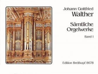 Walther J.g. - Integrale Pour Orgue Vol.1