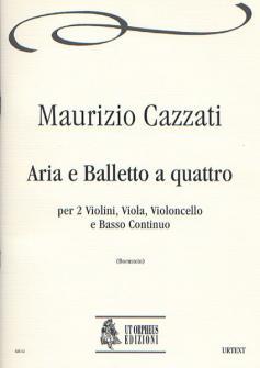 Cazzati Maurizio - Aria E Balletto A Quattro - 2 Violins, Viola, Violoncello, Continuo