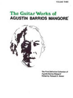 The Guitar Works Of Agustin Barrios Mangore Vol.3
