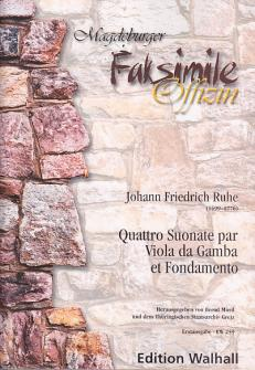 Ruhe J. F. - Quattro Suonate Par Viola Da Gamba Et Fondamento (facsimile)