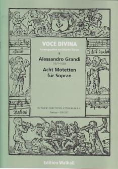 Grandi Alessandro - Acht Motetten F�r Sopran (venedig 1637)