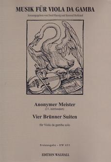 Anonymer Meister (17. Jh): Vier Br�nner Suiten