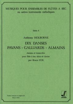 Holborne A. - 10 Danses Pavans-gaillards-almains - Flute A Bec, Piano