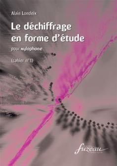 Londeix Alain - Le Dechiffrage En Forme D'etude Pour Xylophone