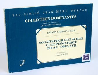 Bach J.c. - Six Sonates Pour Le Clavecin Ou Le Piano Forte, Oeuvre V, Opera Xvii - Fac-simile Fuzeau