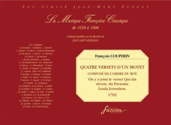Couperin F. - Quatre Versets D'un Motet Compose A L'ordre Du Roy - Fac-simile Fuzeau