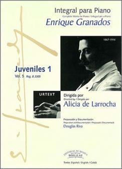 Granados E. - Integrale De L'oeuvre Pour Piano : Juveniles 1