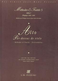Lescat P./saint-arroman J. - Methodes Et Traites Alto & Par-dessus De Viole, Serie I France 1600-180