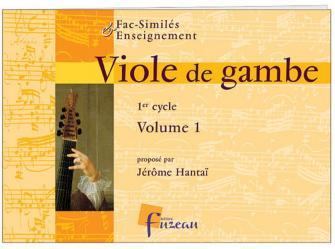 Hantai J. - Viole De Gambe 1er Cycle Vol.1 - Fac-simile Fuzeau