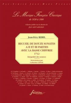 Rebel Jean-fery - Recueil De Douze Sonates A Ii Et Iii Parties (integralite Des Sources)