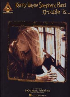 Kenny Wayne Shepherd Band - Trouble Is... - Guitar Tab