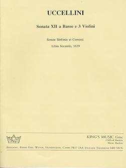 Uccellini Marco - Sonata Xii A Basso E 3 Violini