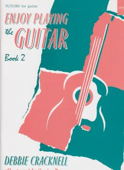 Cracknell Debbie - Enjoy Playing The Guitar Book 2 New Edition - Guitare