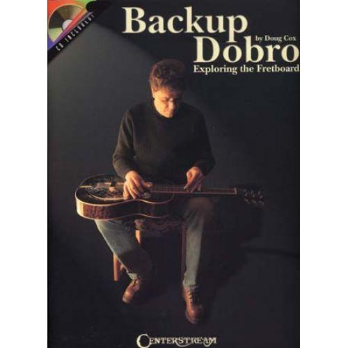 HAL LEONARD COX DOUG - BACK UP DOBRO EXPLORING THE FRETBOARD + CD - GUITAR TAB