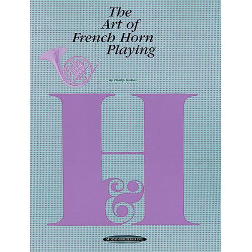 ALFRED PUBLISHING FARKAS PHILIP - ART OF FRENCH HORN PLAYING - FRENCH HORN